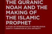 SEGOVIA, Carlos A.: The Quranic Noah and the Making of the Islamic Prophet. A Study of Intertextuality and Religious Identity Formation in Late Antiquity. De Gruyter, 2015.