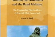 BAADJ, Amar S.: Saladin, the Almohads and the Banū Ghāniya. The Contest for North Africa (12th and 13th centuries). Brill, 2015.